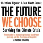 The Future We Choose - 'Everyone should read this book' MATT HAIG audiobook by
