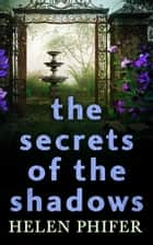 The Secrets Of The Shadows (The Annie Graham crime series, Book 2) 電子書 by Helen Phifer