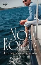 Un negocio arriesgado ebook by Nora Roberts