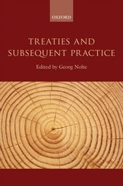 Treaties and Subsequent Practice ebook by Georg Nolte