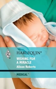 Wishing for a Miracle ebook by Alison Roberts