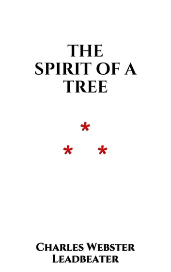The Spirit of a Tree ebook by Charles Webster Leadbeater