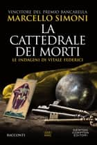 La cattedrale dei morti eBook by Marcello Simoni