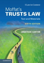 Moffat's Trusts Law - Text and Materials ebook by Jonathan Garton,Graham Moffat,Gerry Bean,Rebecca Probert