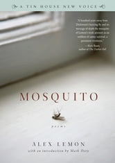 Mosquito: Poems ebook by Alex Lemon