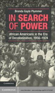 In Search of Power - African Americans in the Era of Decolonization, 1956–1974 ebook by Professor Brenda Gayle Plummer