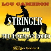 Stringer and the Hangman's Rodeo ebook by Lou Cameron