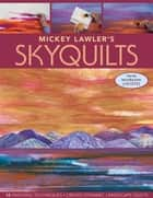 Mickey Lawler's SkyQuilts ebook by Mickey Lawler