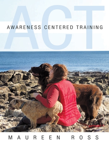 Awareness Centered Training - Act ebook by Maureen Ross