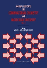 Annual Reports in Combinatorial Chemistry and Molecular Diversity ebook by M.R. Pavia,W.H. Moos
