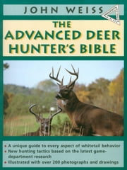 Advanced Deerhunter's Bible ebook by John Weiss