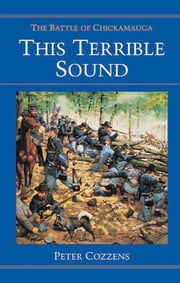This Terrible Sound - The Battle of Chickamauga ebook by Peter Cozzens