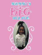 Mommy's Big Helper ebook by Vernetta Young