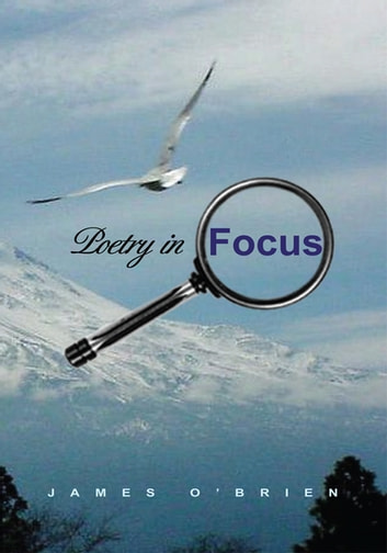 Poetry in Focus ebook by James O'Brien