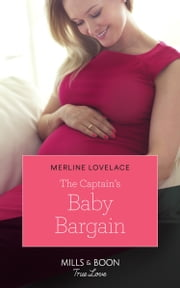 The Captain's Baby Bargain (Mills & Boon True Love) (American Heroes) ebook by Merline Lovelace