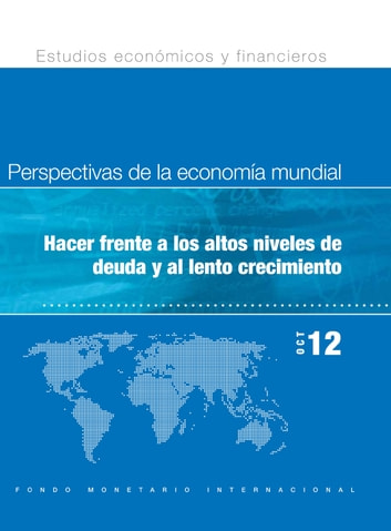 World Economic Outlook, October 2012 - Coping with High Debt and Sluggish Growth ebook by International Monetary Fund. Research Dept.