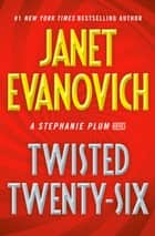 Twisted Twenty-Six eBook by Janet Evanovich