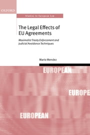 The Legal Effects of EU Agreements ebook by Mario Mendez