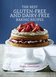Best Gluten-Free & Dairy-Free Baking Recipes ebook by Grace Cheetham