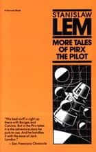 More Tales Of Pirx The Pilot ebook by Stanislaw Lem