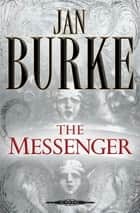 The Messenger - A Novel ebook by Jan Burke