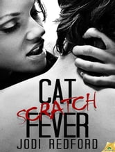 Cat Scratch Fever ebook by Jodi Redford