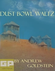 Dust Bowl Waltz ebook by Andrew Goldstein
