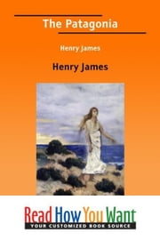 The Patagonia Henry James ebook by James Henry