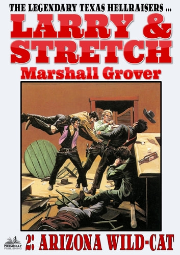 Larry and Stretch 2: Arizona Wild-Cat ebook by Marshall Grover
