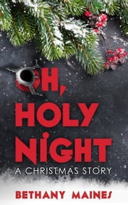 Oh, Holy Night ebook by Bethany Maines