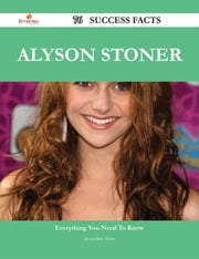 Alyson Stoner 76 Success Facts - Everything you need to know about Alyson Stoner ebook by Jacqueline Hicks