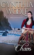 Das Katalogbraut Chaos ebook by Cynthia Woolf