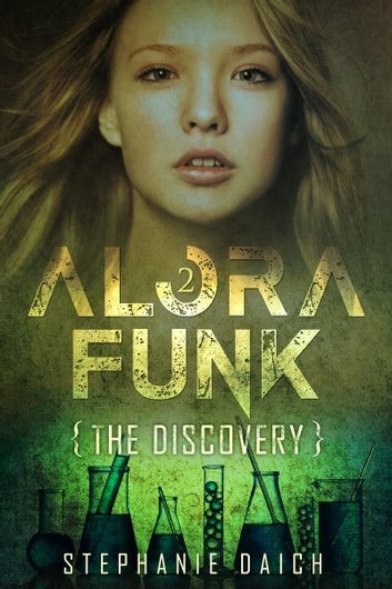 Alora Funk- The Discovery- Book 2 ebook by Stephanie Daich
