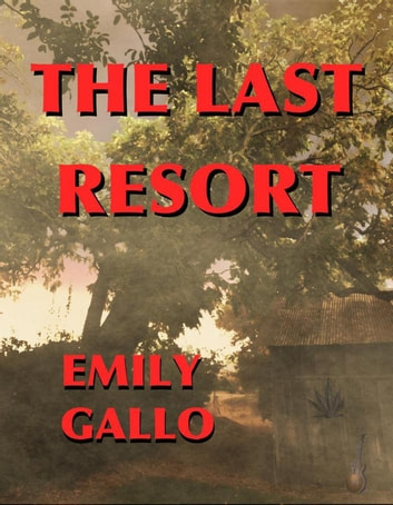 The Last Resort ebook by Emily Gallo