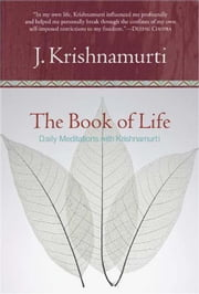 The Book of Life - Daily Meditations with Krishnamurti ebook by Jiddu Krishnamurti
