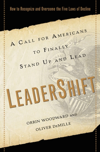 LeaderShift - A Call for Americans to Finally Stand Up and Lead ebook by Orrin Woodward,Oliver DeMille