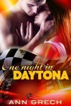 One night in Daytona - One Night Stands, #1 ebook by Ann Grech
