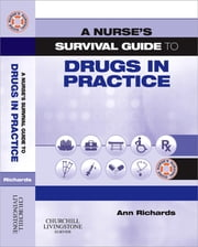 A Nurse's Survival Guide to Drugs in Practice ebook by Ann Richards