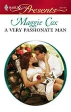 A Very Passionate Man ebook by Maggie Cox