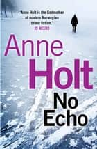 No Echo ebook by Anne Holt, Anne Bruce