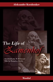 Zamenhof. The Life, Works and Ideas of the Author of Esperanto ebook by Aleksander Korzhenkov