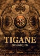 Tigane ebook by Guy Gavriel Kay, Corinne Faure-Geors