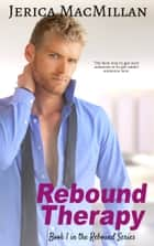 Rebound Therapy ebook by Jerica MacMillan