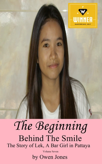 The Beginning: Behind The Smile - The Story of Lek, a Bar Girl in Pattaya : Book 7 ebook by Owen Jones