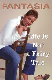 Life Is Not a Fairy Tale ebook by Fantasia