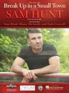 Break up in a Small Town ebook by Sam Hunt