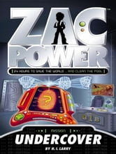 Zac Power: Undercover ebook by H. I. Larry