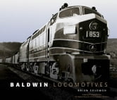 Baldwin Locomotives ebook by Brian Solomon