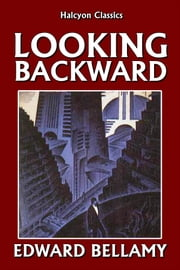 Looking Backward from 2000 to 1887 by Edward Bellamy ebook by Edward Bellamy