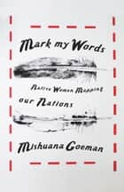 Mark My Words ebook by Mishuana Goeman